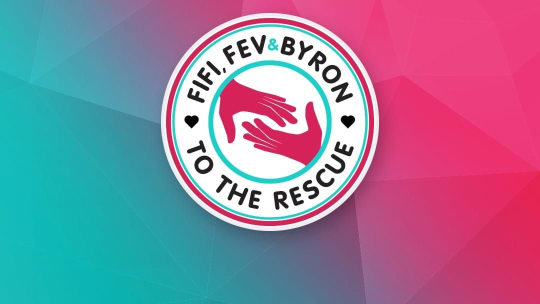 Article heading image for Fifi Fev & Byron To The Rescue