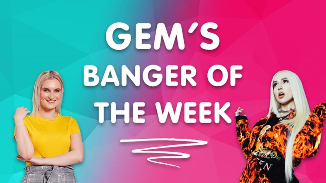 Article heading image for Gem's Banger of the Week