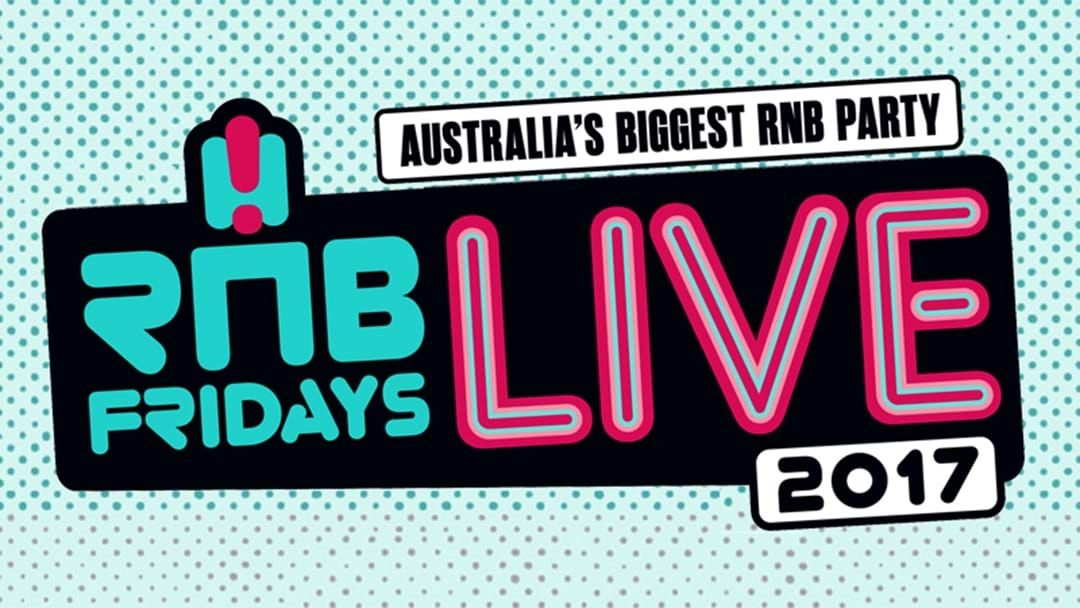 Article heading image for Here Are The Set Times For Your Fav Artists At RNB Fridays LIVE!
