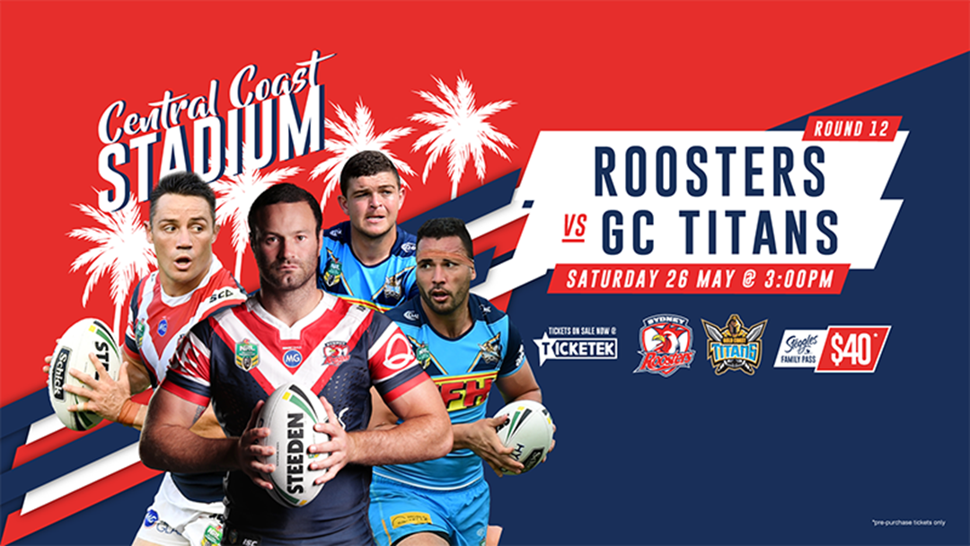 Article heading image for Sydney Roosters Take On The Gold Coast Titans At Central Coast Stadium!