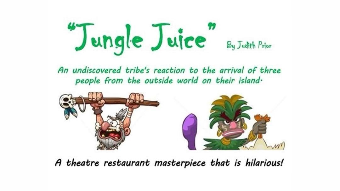 "Article heading image for ""Jungle Juice"" A Theatre-Restaurant Show"