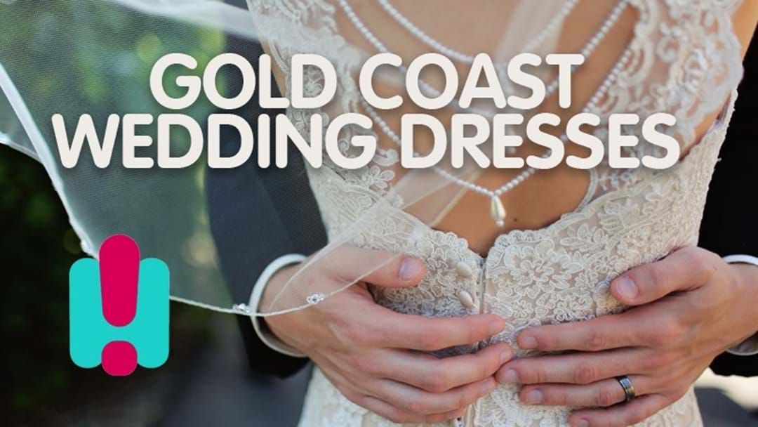 Where To Get Your Wedding Dress On The Gold Coast Hit Network