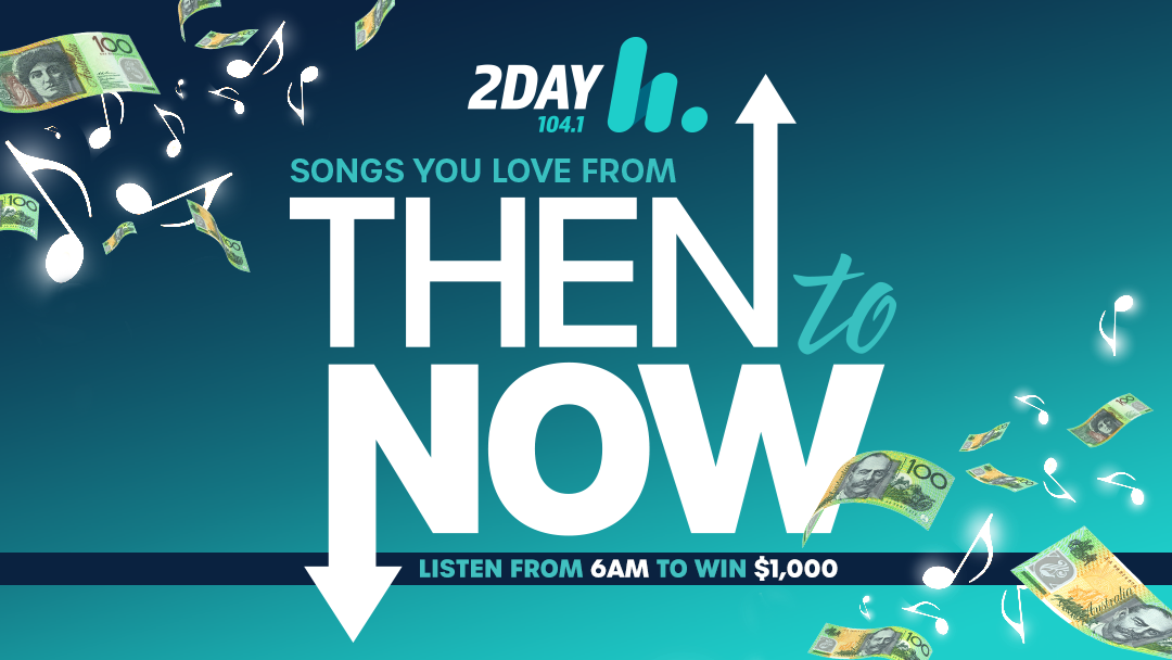 Competition heading image for 2DayFM's Then to Now