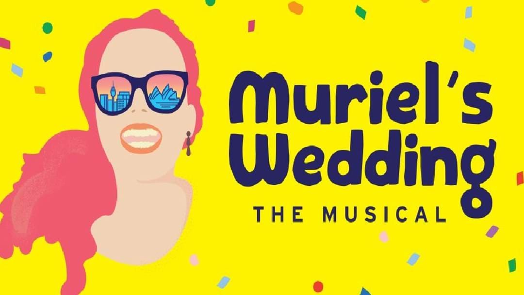 Article heading image for Muriels Wedding The Musical