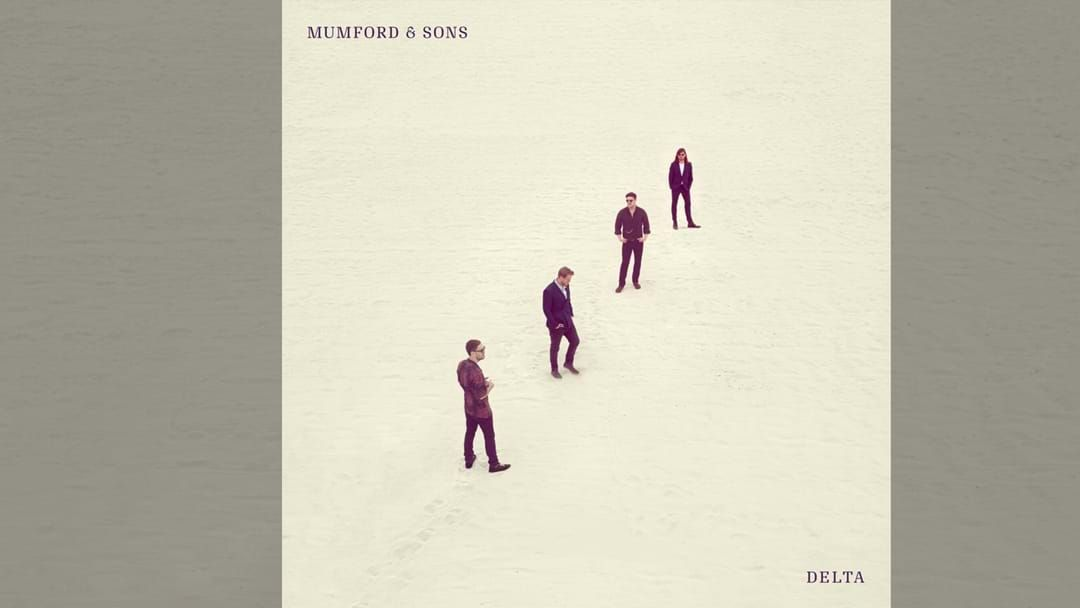 Article heading image for Mumford & Sons New Album Delta Is Out Now And Olly From Tom & Olly Has Your Review Here