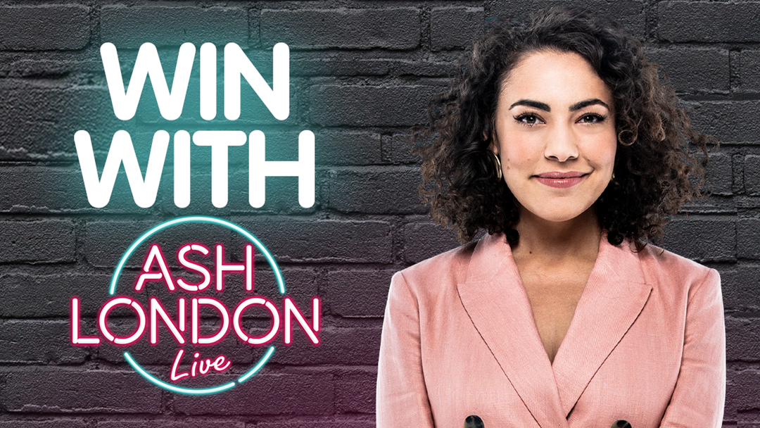 Competition heading image for Win with Ash London Live!