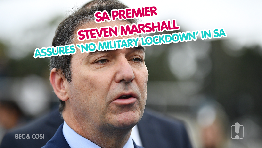 Article heading image for BREAKING: SA Premier Steven Marshall Assures No Military Lockdown