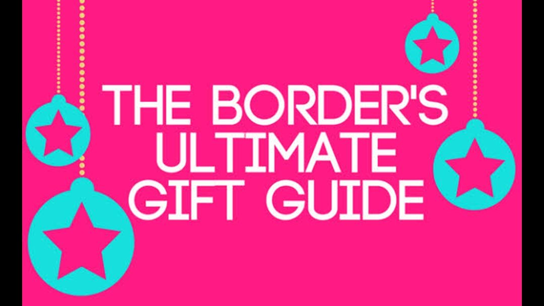 Article heading image for The Border's Ultimate Gift Guide