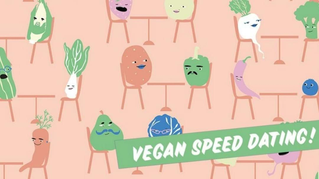 Article heading image for Of Course It Is: Vegan Speed Dating Is Coming To Melbourne