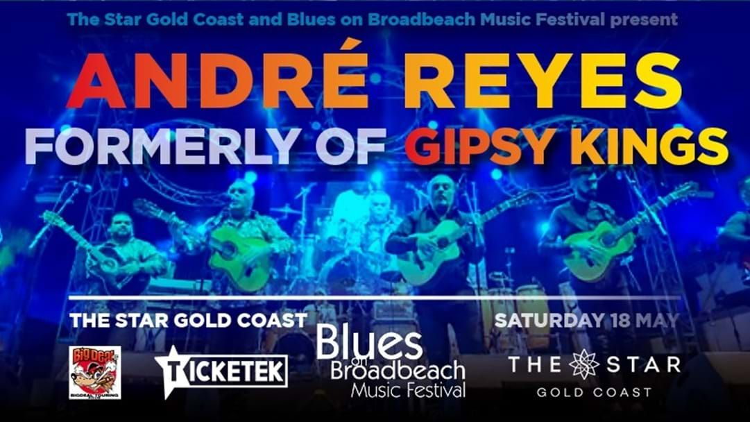 Win your way to ANDRÉ REYES formally of GIPSY KINGS