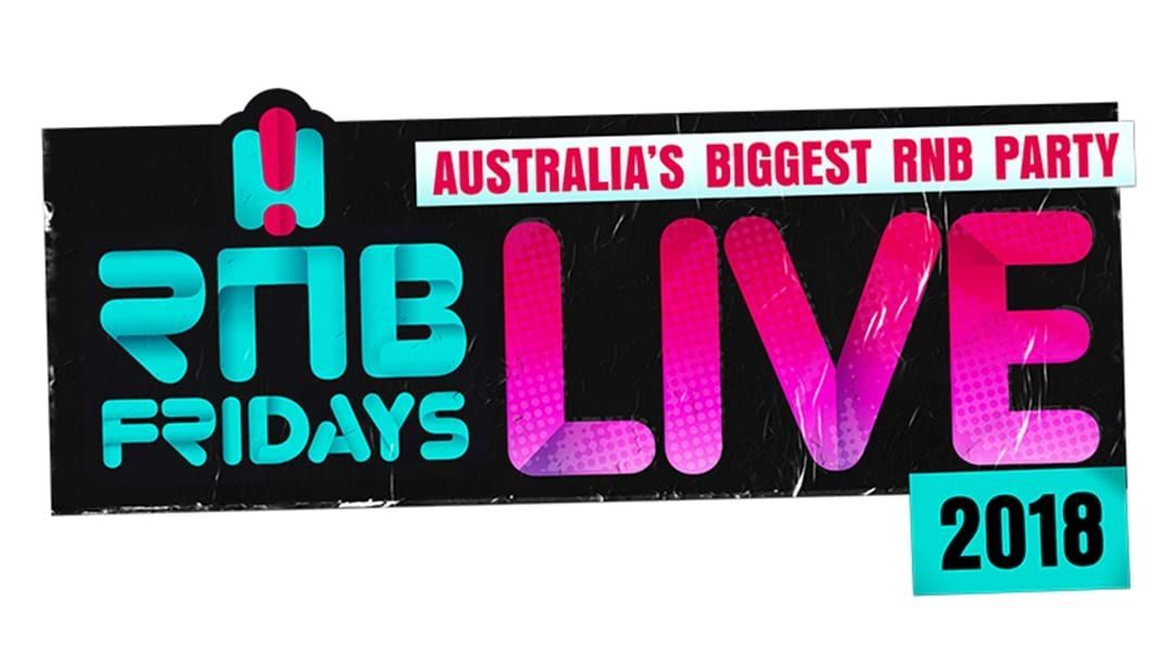 Article heading image for RNB Fridays LIVE Is BACK For 2018!