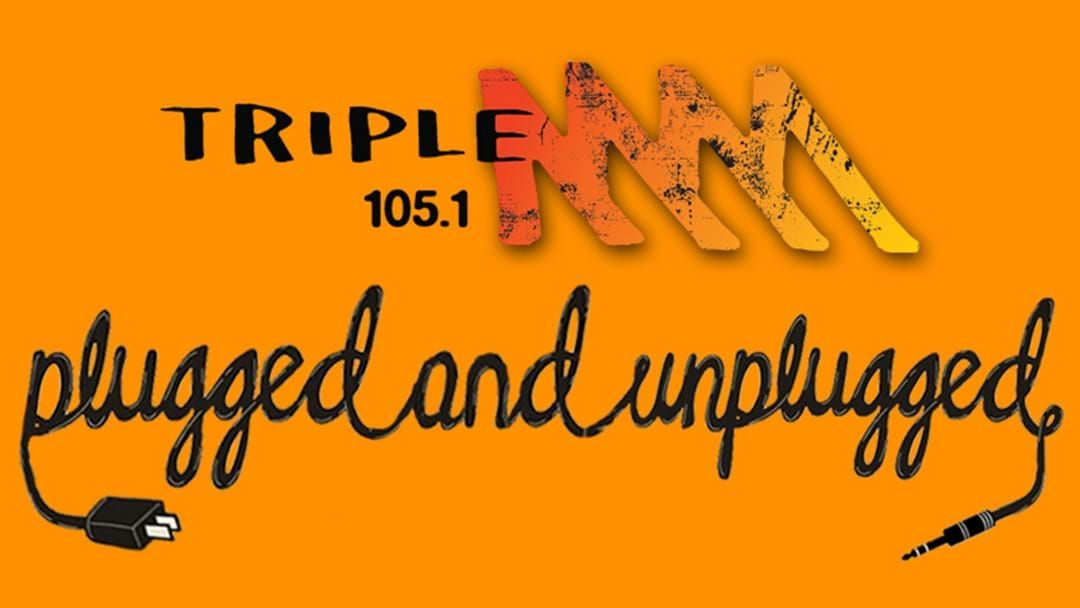 Competition heading image for Triple M's Plugged and Unplugged