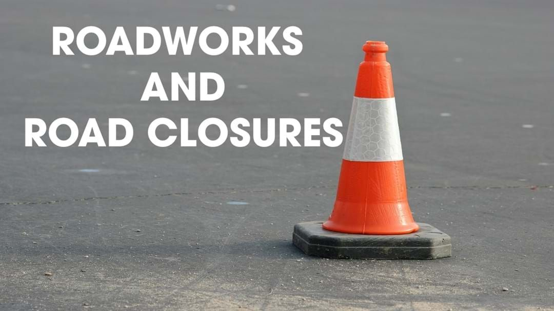 Article heading image for This Weeks Roadworks and Road Closures