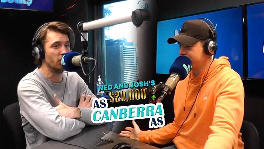 Article heading image for Ned and Josh Reveal Our First As Canberra As Suburb!