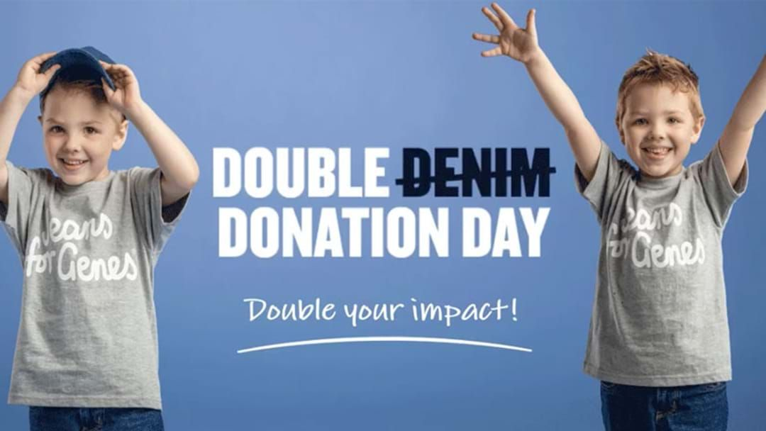 Article heading image for Every Dollar You Donate To 'Jeans For Genes Day' Tonight Will Be Doubled!