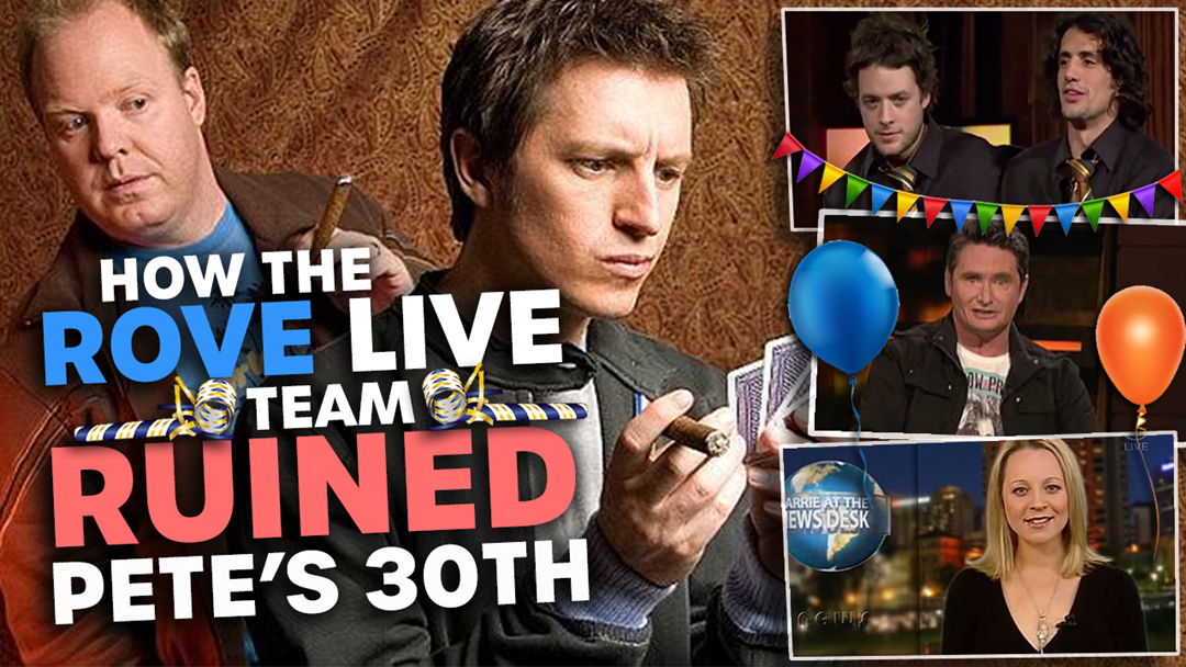 Article heading image for How the ROVE Live Team RUINED Peter Helliar's 30th Birthday