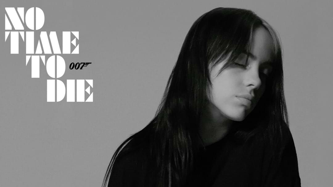 Article heading image for Billie Eilish Drops Her James Bond Theme Song With A Surprise At The End