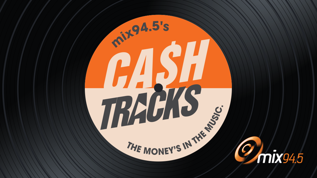 Win a share in 50k with mix94.5's Cash Tracks!