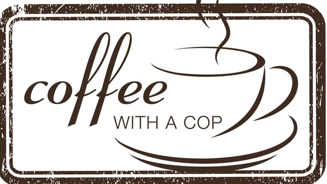 Article heading image for Coffee with a Cop